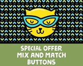 "Mix and match any buttons from my sets - 1.25"" pinback buttons or pins - custom buttons - your design - gift for her - birthday gift"