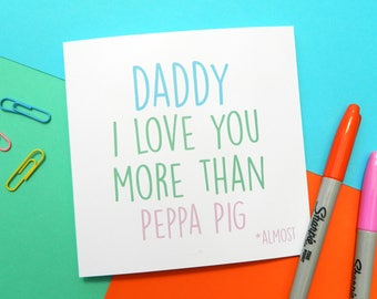 Daddy I Love You More Than - Cute Father's Day Card - Cute Daddy Father's Day Card - Cute Daddy Card - Daddy from Daughter - Daddy from Son