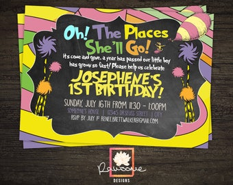 Oh! The Places You'll Go - Dr Seuss Birthday Invitation - Digital File - Any Age!