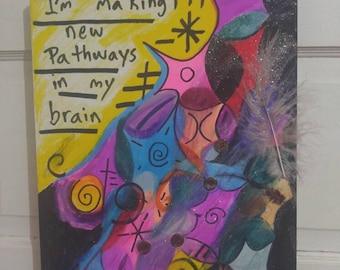I'm making new pathways in my brain - neuroplasticity healing painting