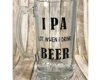 IPA lot when I drink BEER mug