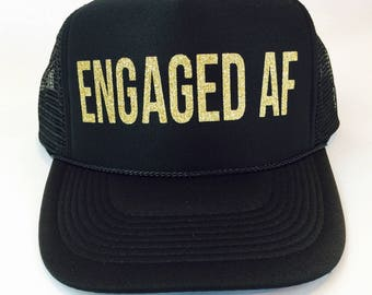 Engaged AF Trucker Hat / Engaged AF / Trucker Hat / Engagement Announcement / Engagement Gift / Engagement Gift for Her / Newly Engaged