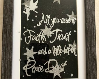 Tinkerbell with 'All you need is Faith,Trust and a little bit of Pixie Dust quote. Peter Pan framed quote , hand drawn
