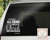 Vinyl Decal, Car Decal, Laptop Decal, Mirror Decal, Decal for Women, Faith Decal, Christian Decal - I Can Do All Things Through Christ