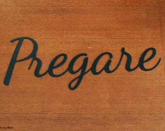 Pregare (Pray) Steel Sign
