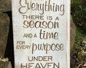 "Ecclesiastes 3:1 - For Everything there is a season and a time for every purpose under heaven - white plaque 10""x15"" /laser engraved"