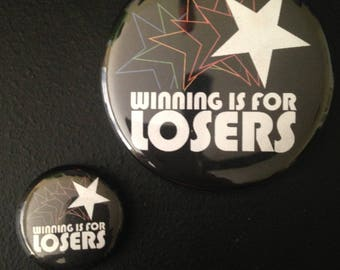 Winning is for Losers! Button