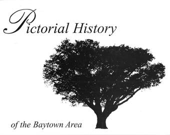 A Pictorial History of Baytown, Texas 1995 Hardcover Edition