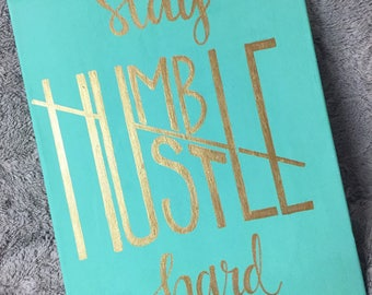 Stay Humble Hustle Hard