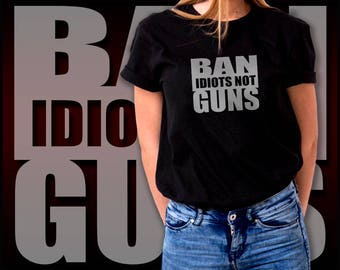 2nd Amendment TShirt, Gun Shirt, Gun Lover, Pro Gun Rights Shirt, Ban Idiots not Guns