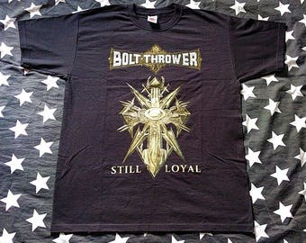 Bolt thrower still loyal death metal t-shirt cannibal corpse immolation suffocation morbid angel carcass sinister entombed deicide vader