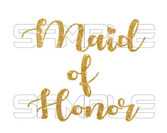 Maid of Honor Gold Glitter Iron On Transfer, Maid of Honor Iron on, Maid of Honor Sticker, Bachelorette Party, Wedding Party Shirt