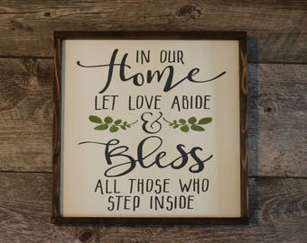"In Our Home Let Love Abide & Bless All Those Who Step Inside, Framed Wood Sign, 13"" x 13"""