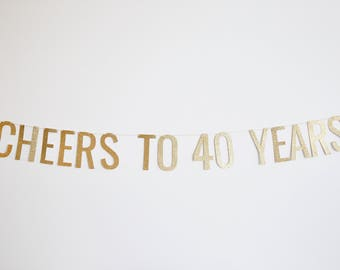 Cheers to 40 Years Banner - Anniversary Party Banner, Birthday Banner