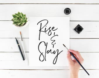 Rise & Slay Digital Download Instant Print Quote