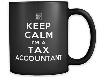 Keep Calm I'm A Tax Accountant Mug, Accountant Gift, Tax Season Gift, Accounting Mug, Accounting Gift, Tax Survivor Mug, CPA Mug, CPA Gift
