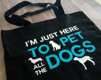 Dog Tote Bag, Dog Lover Gift, 'I'm Just Here to Pet All the Dogs' Bag with Puppy Silhouettes, Custom Colors New Dog Gift, Best Friend Gift