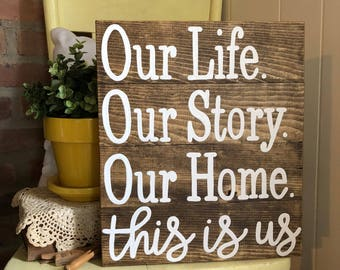 This is us - our life - our story - our home Wood Sign