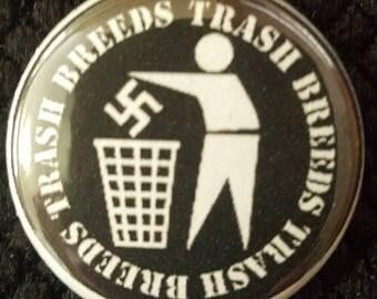 Trash Breeds Trash - Anti-Nazi Symbol button