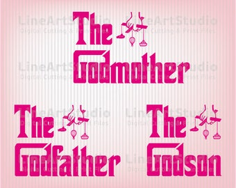 The Godmother - The Godfather - The Godson - SVG Files - SVG Cutting Files - Cutting Files for Silhouette Cameo or Cricut