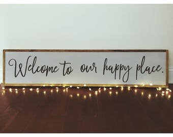 Welcome To Our Happy Place ll Quote Sign