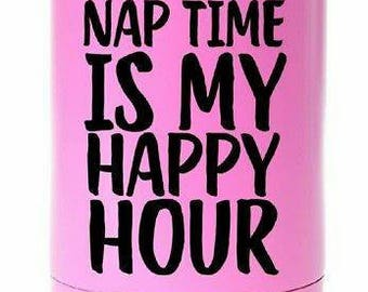 Nap is my happy hour vinyl decal  for cars, walls, yeti, tumblers, cups, laptops q11 bumper iphone phones laptops window walls home office