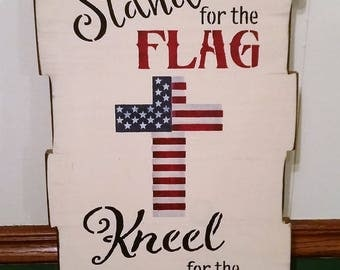 "Primitive ""Stand For The Flag Kneel For The Cross"" Sign"