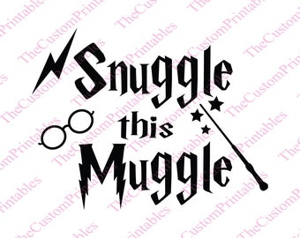 Snuggle, This, Muggle, Harry, Potter, SVG, Cut File, Vector, Cricut Files, Silhouette Files, Iron on Transfer, Printable