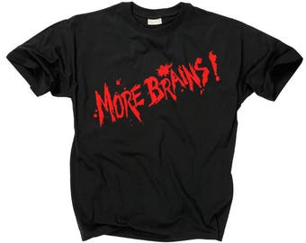 MORE BRAINS T shirt return of the living dead
