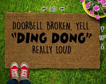 Doorbell Broken, Yell Ding Dong Coir Doormat - 18x30 - Welcome Mat - House Warming - Mud Room - Gift - Custom