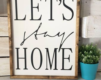 Let's stay home farmhouse rustic wood sign; cottage
