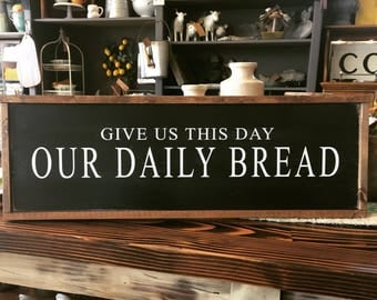 Our Daily Bread Wood Sign - Farmhouse - Home Decor - Religious - Rustic - Simplistic