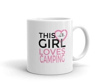 Camping mug,camping gifts,Tea mug,coffee mug,drinking mug,11oz mug,15oz mug,mothers day gifts,camping life,Girl Loves Camping mug