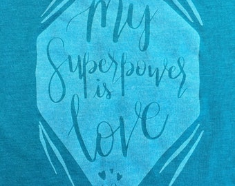 My Superpower Is Love Racerback Inspirational and Motivational Women's Silk Screen Tank Top