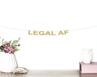 Legal AF Glitter Banner | 21st Birthday Party Banner | Finally Legal | Twenty First | Birthday Banner | Twenty One | 21st Party Decorations