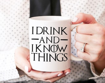 Game of Thrones Mug, Game of Thrones Funny Mug, I Drink and I Know Things, Game of Thrones, I Drink and I Know Things Mug, Funny Mugs