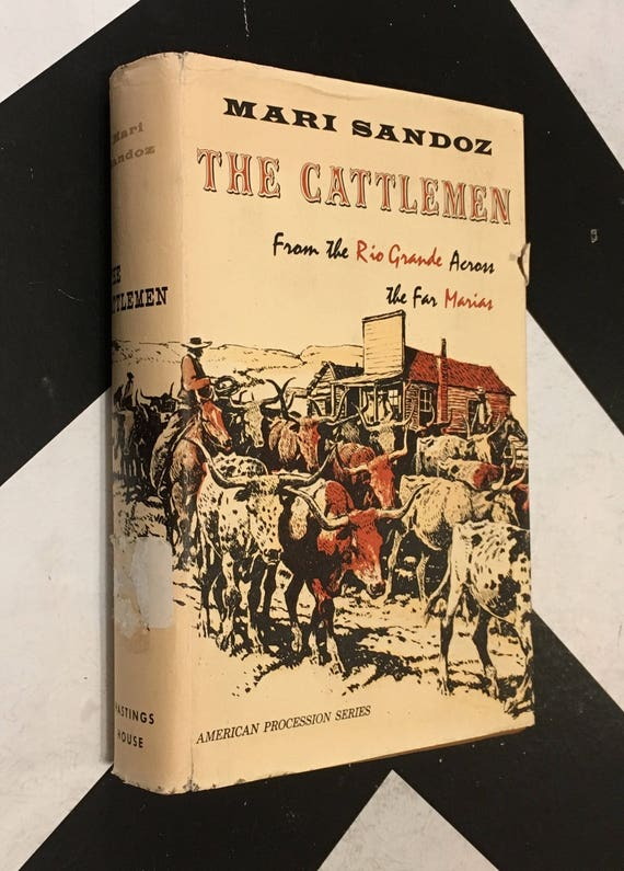 The Cattlemen: From the Rio Grande Across the Far Marias by Mari Sandoz SIGNED by author vintage shabby chic book (Hardcover, 1958)
