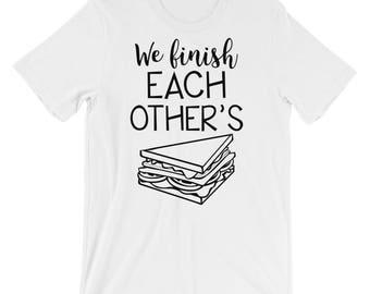 We Finish Each Other's Sandwiches Short-Sleeve Unisex T-Shirt
