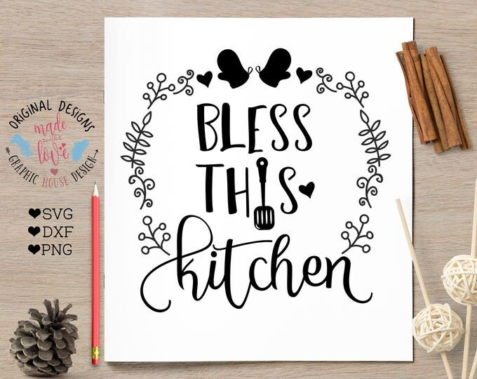kitchen svg, Bless this kitchen Cut File and Kitchen Printable in SVG, DXF, PNG, Blessings svg, Blessings printable, home svg, cooking svg,