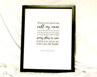 Bruce Springsteen Lyrics When You Need Me Quote When You Need Me Call My Name Printable Wall Art Instant Download
