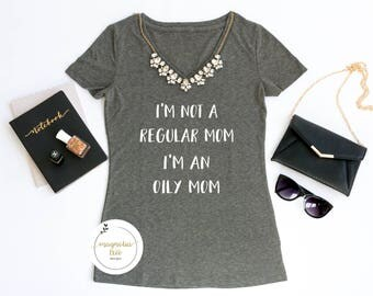 I'm Not a Regular mom, I'm an Oily mom, Women's T shirt, Essential oils, oily life, oils, tee, funny, t shirts, oiler, young living, doterra
