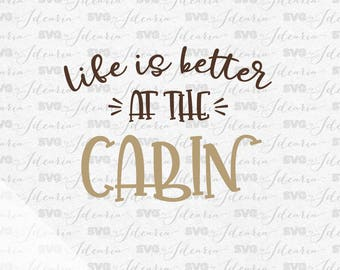 Life is better at the cabin svg, summer svg, lake life svg, fishing svg, beach svg, river svg, camping svg, adventure svg, hello summer svg