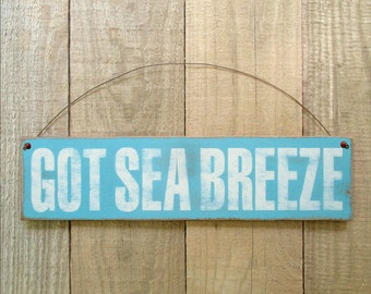 Got Sea Breeze Hand Painted Handmade Rustic Distressed Wall Hanging Sign, Wall Plaque,  Funny Humor Wall Art, Wood Home Kitchen Decor