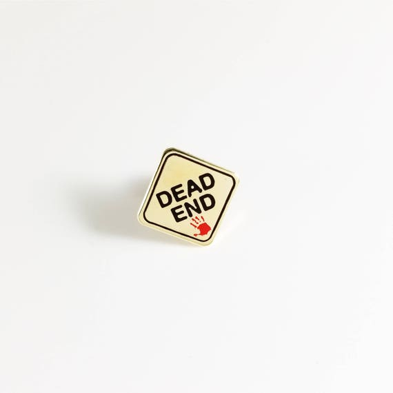DEAD END lapel pin
