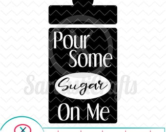 Pour Some Sugar On Me - Decor Graphics - Digital download - svg - eps - png - dxf - Cricut - Cameo - Files for cutting machines