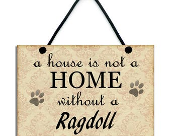 Handmade Wooden ' A House Is Not A Home Without A Ragdoll' Hanging Home Sign 094