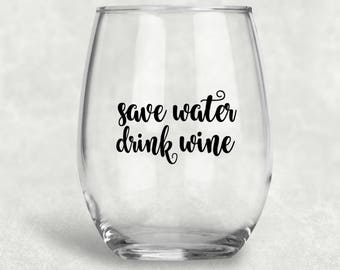 Save Water Drink Wine, Funny Wine Glass, Custom Gifts, Gift for Wine Lovers, Funny Gift