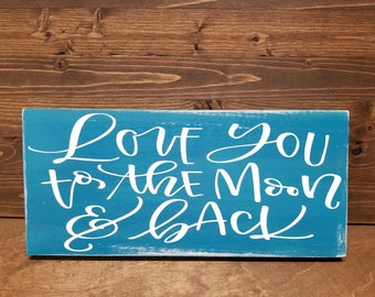 Love You To The Moon And Back-Nursery Decor- Home Decor