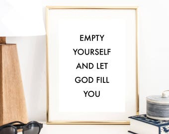 Empty Yourself and Let God Fill You Print