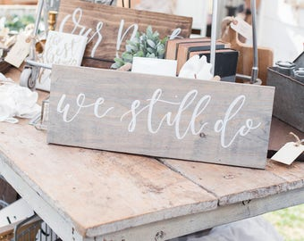 We Still Do | Gray Barn Wood Sign | Anniversary Gift | Anniversary I Do Sign